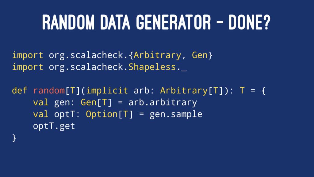RANDOM DATA GENERATOR - DONE? import org.scalac...