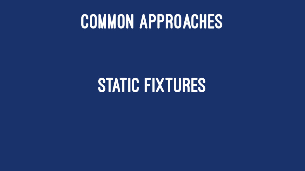 COMMON APPROACHES STATIC FIXTURES