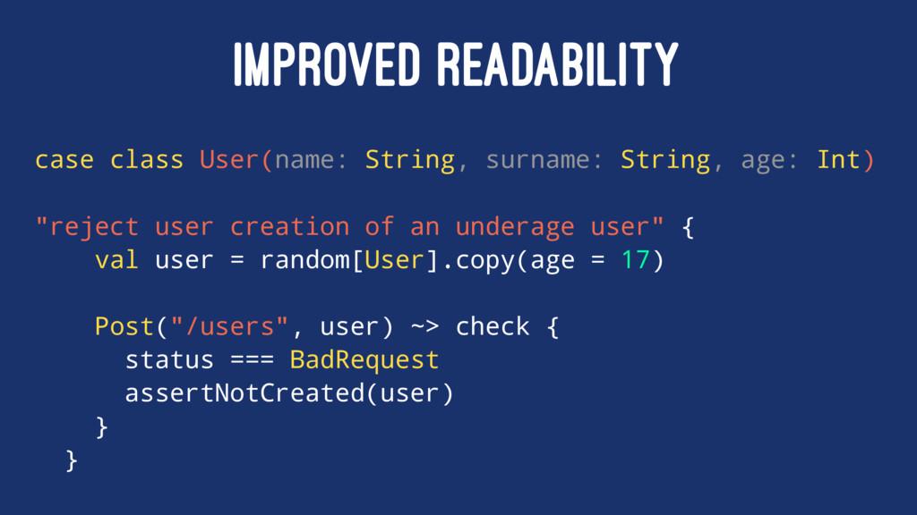 IMPROVED READABILITY case class User(name: Stri...
