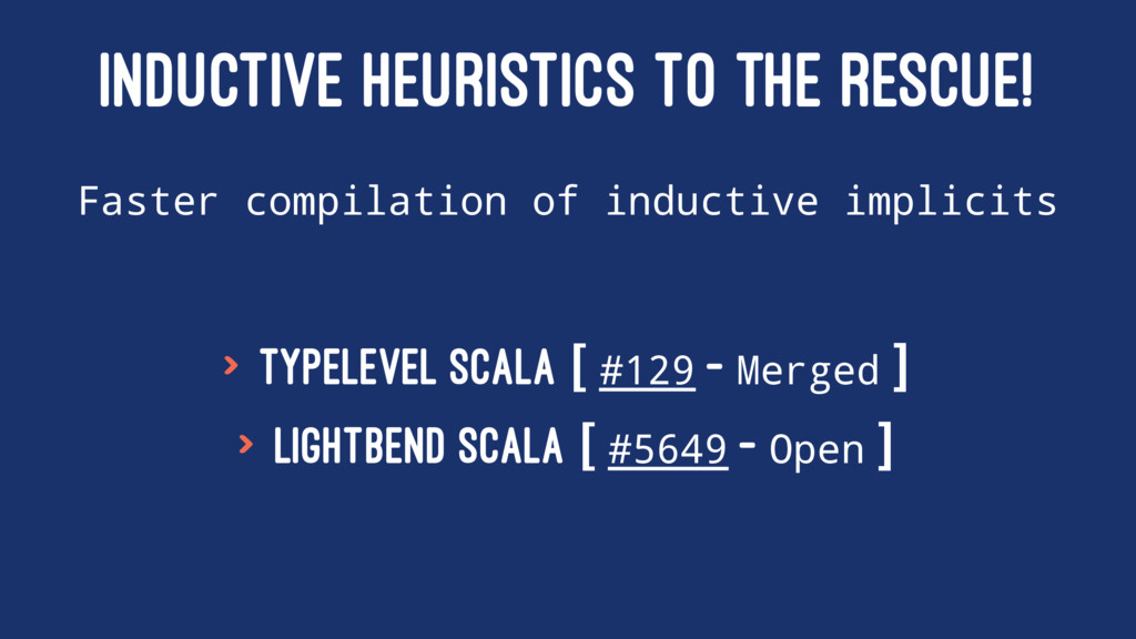 INDUCTIVE HEURISTICS TO THE RESCUE! Faster comp...