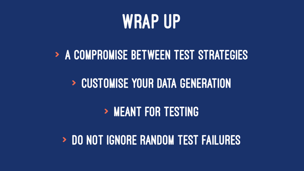 WRAP UP > A compromise between test strategies ...