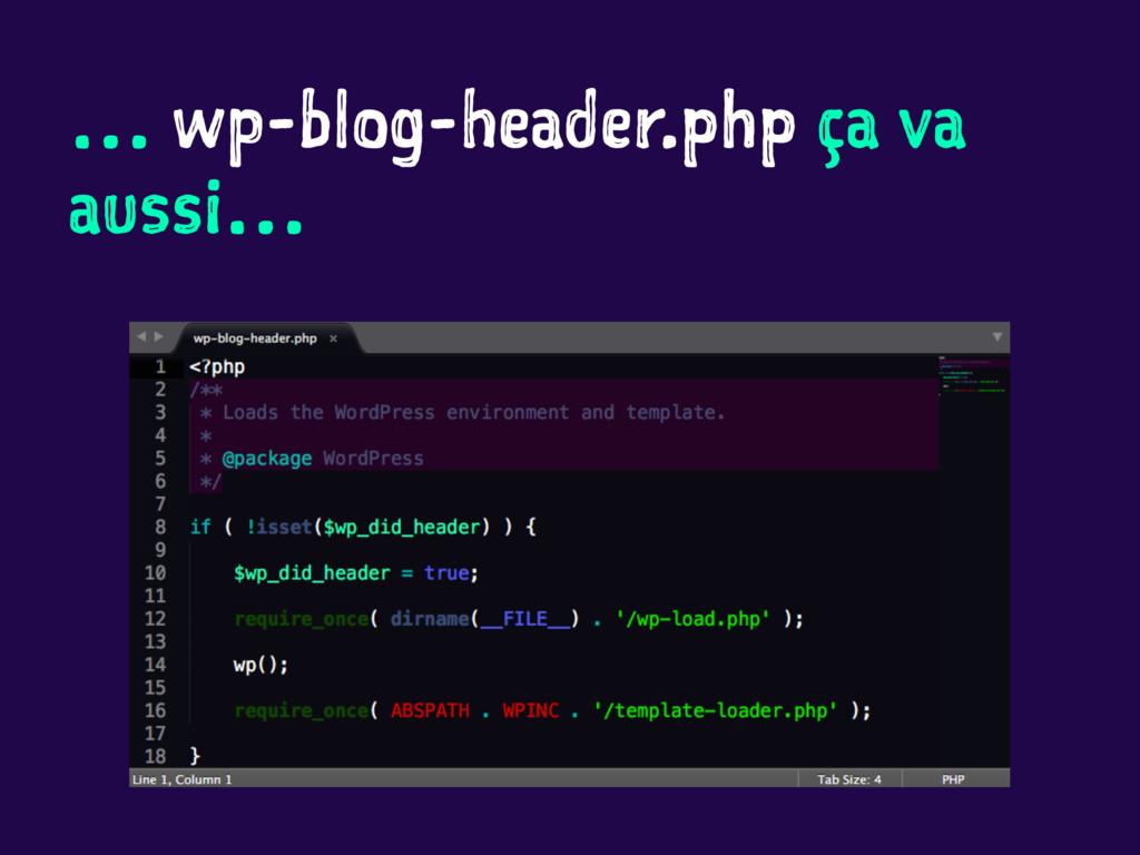 … wp-blog-header.php ça va aussi…