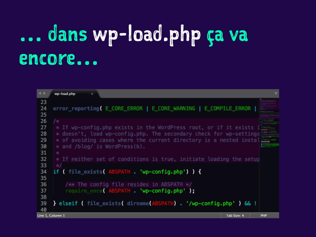 … dans wp-load.php ça va encore…