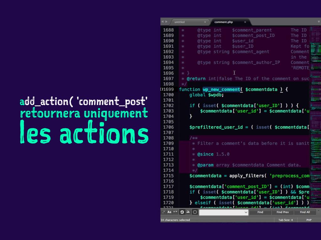 add_action( 'comment_post' retournera uniquemen...