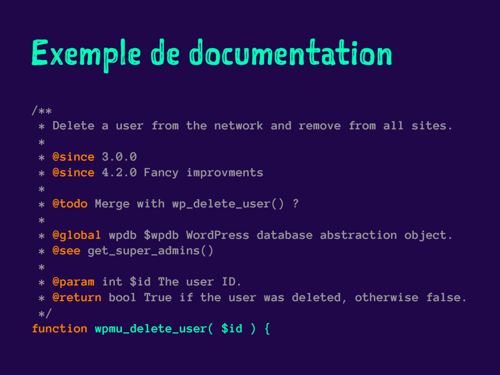 Exemple de documentation /** * Delete a user fr...