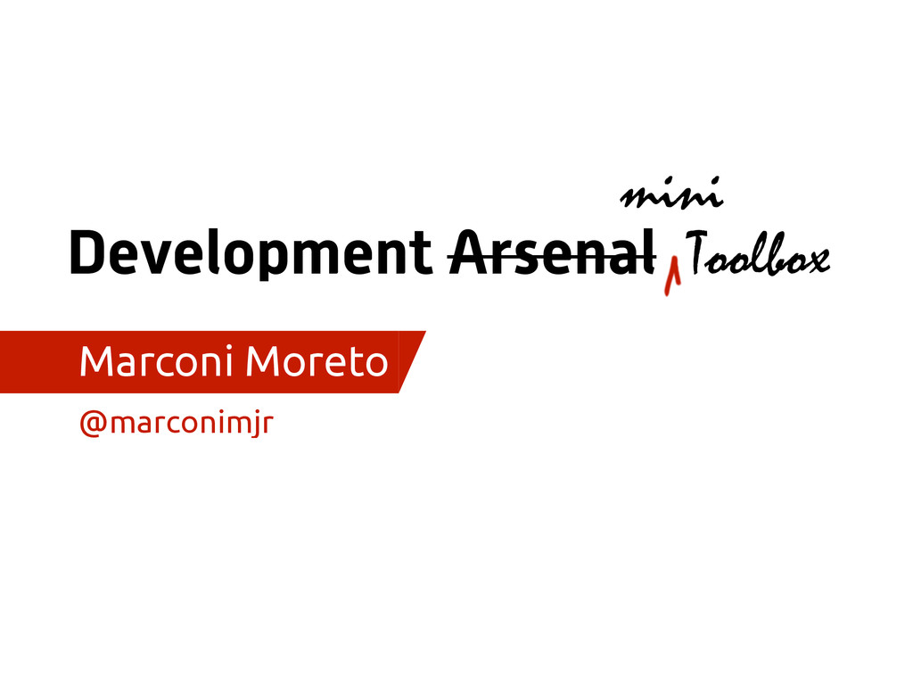 Development Arsenal Marconi Moreto @marconimjr ...