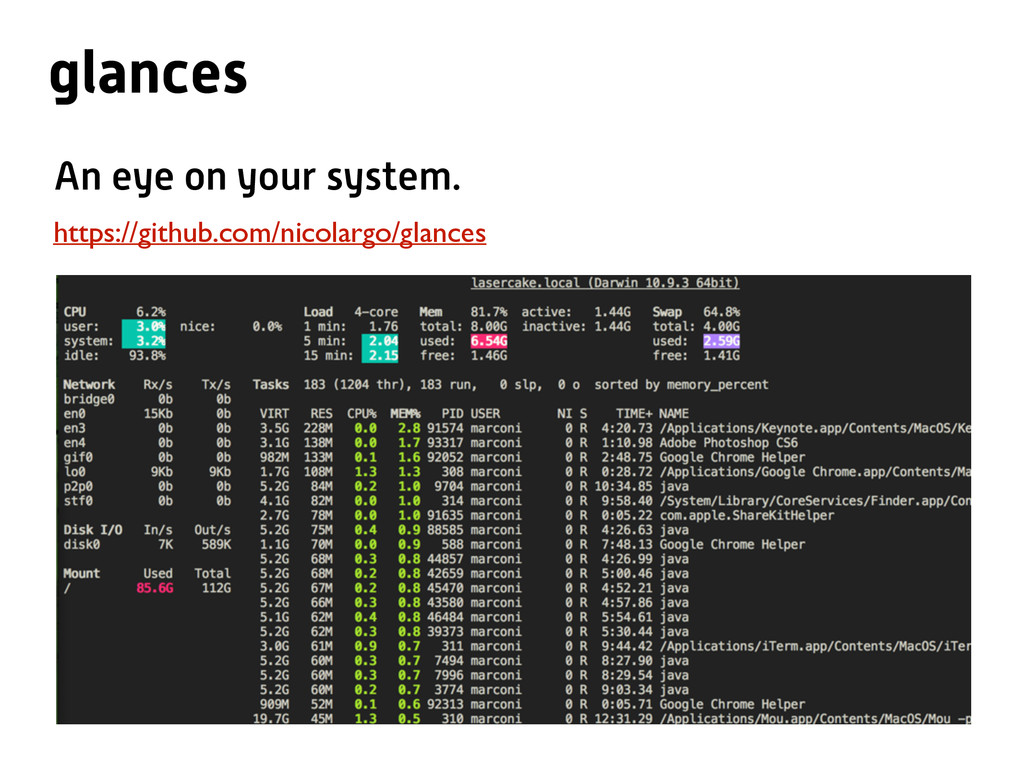 glances https://github.com/nicolargo/glances An...