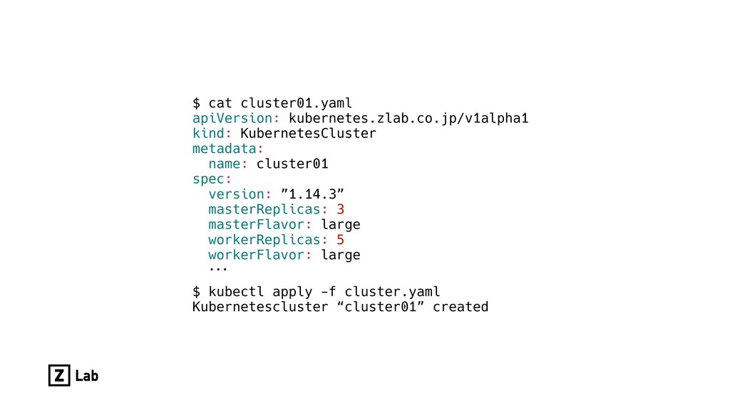 $ cat cluster01.yaml apiVersion: kubernetes.zla...