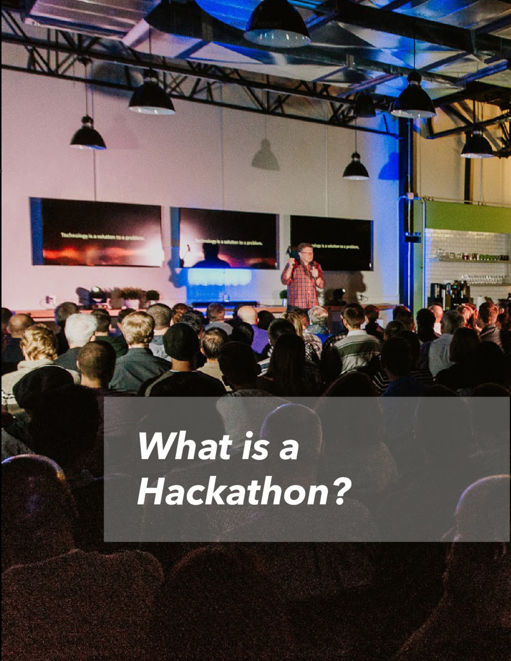 What is a Hackathon? ANNUAL REPORT #HACK #10