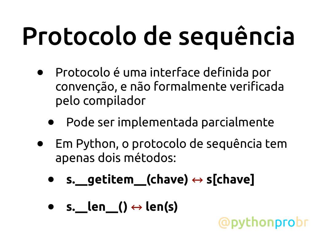 Protocolo de sequência • Protocolo é uma interf...