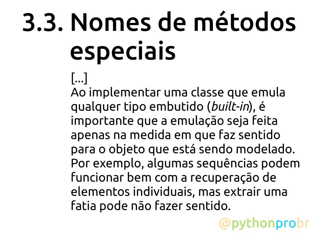 3.3. Nomes de métodos especiais [...] Ao implem...