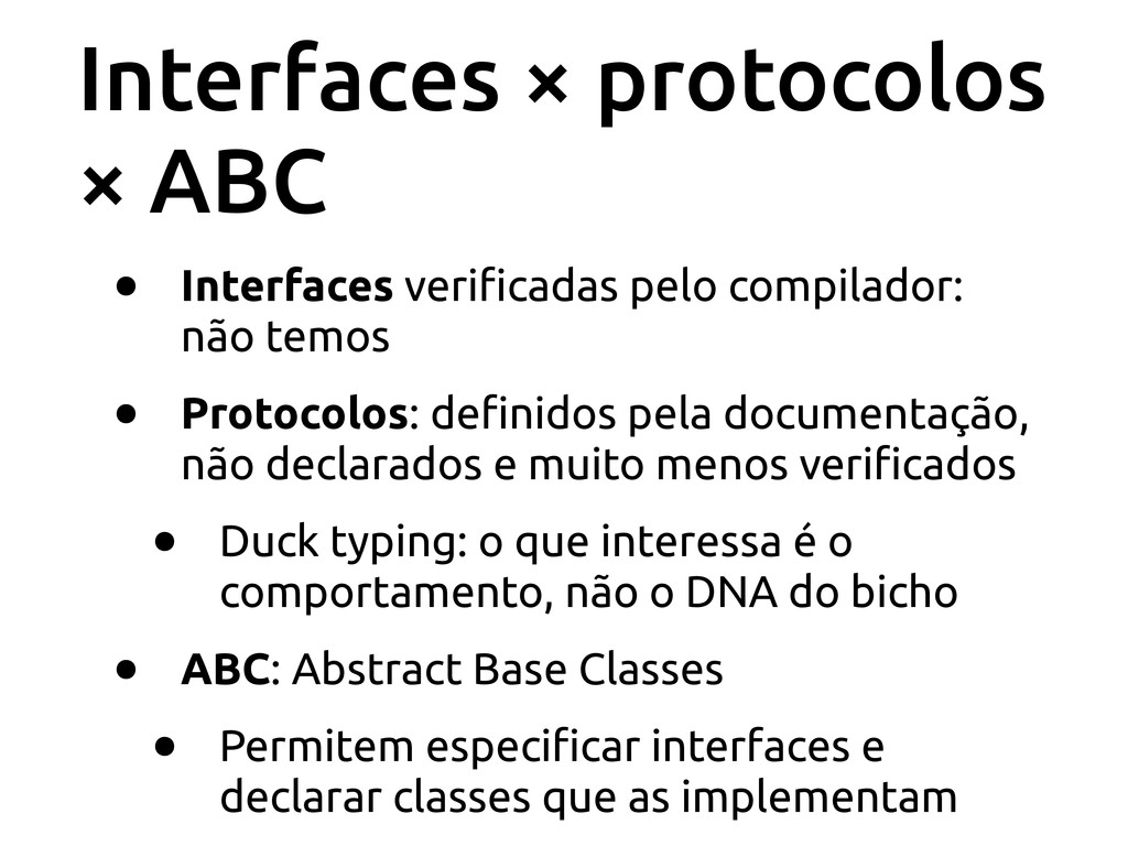 Interfaces × protocolos × ABC • Interfaces veri...
