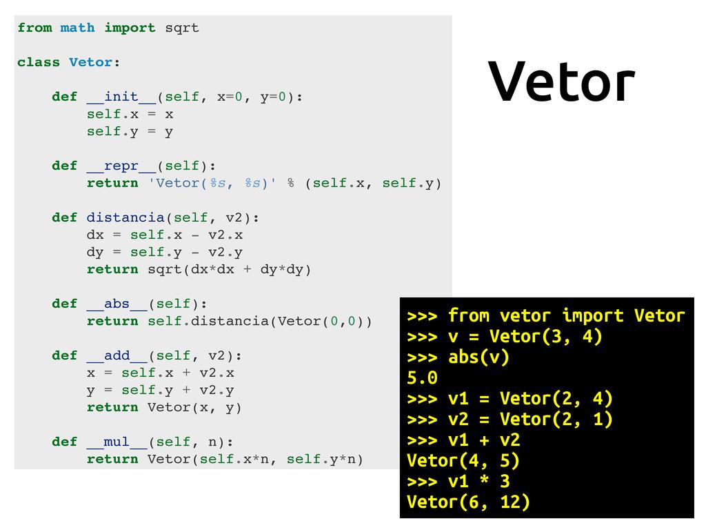 Vetor from math import sqrt class Vetor: def __...