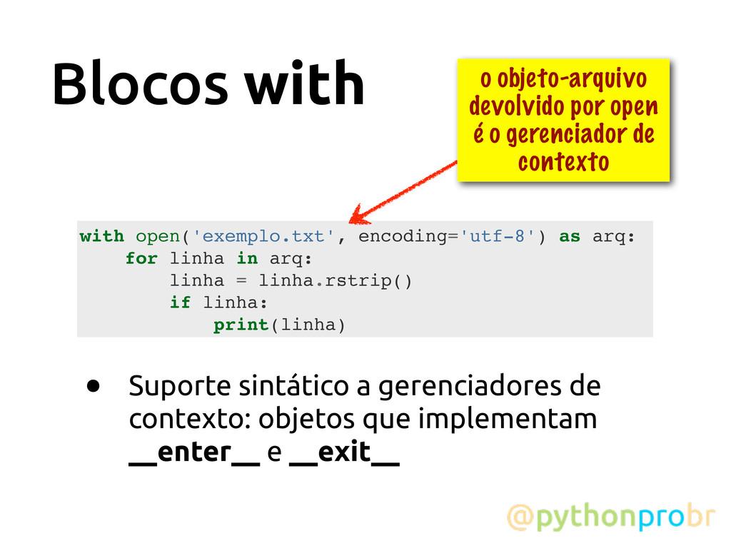 Blocos with • Suporte sintático a gerenciadores...