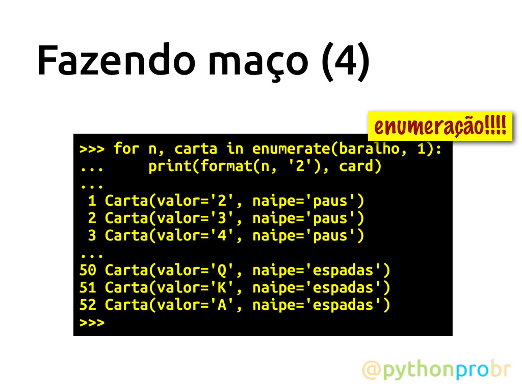 Fazendo maço (4) >>> for n, carta in enumerate(...