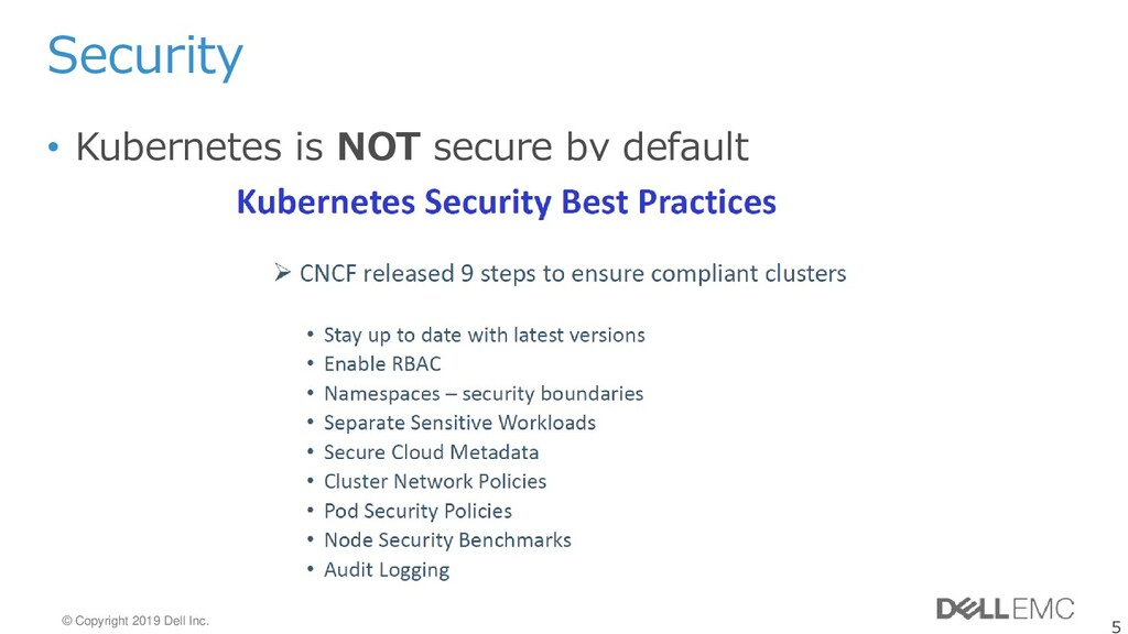 5 © Copyright 2019 Dell Inc. Security • Kuberne...