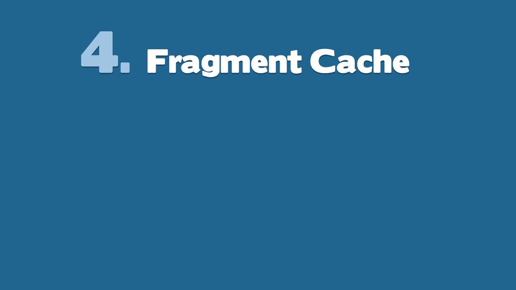 4. Fragment Cache
