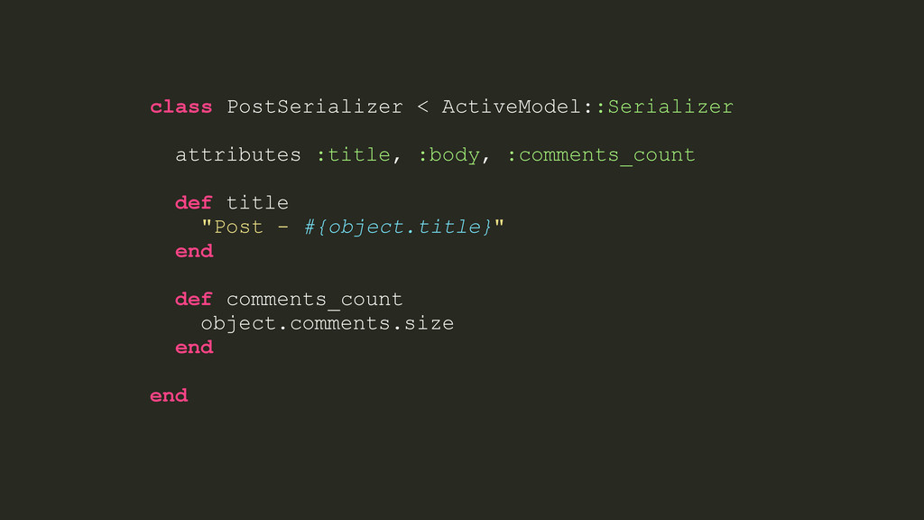 class PostSerializer < ActiveModel::Serializer ...