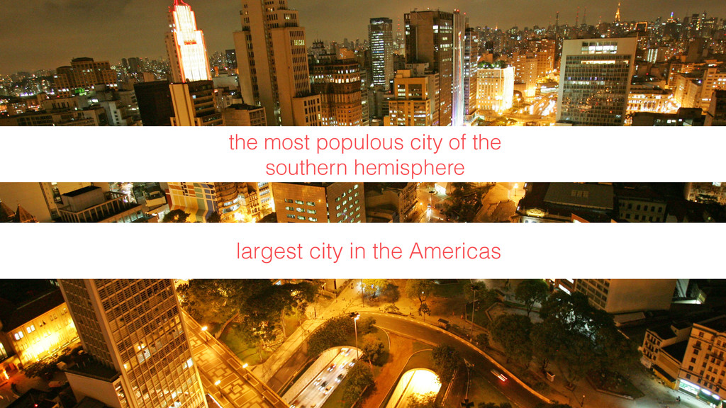 largest city in the Americas the most populous ...