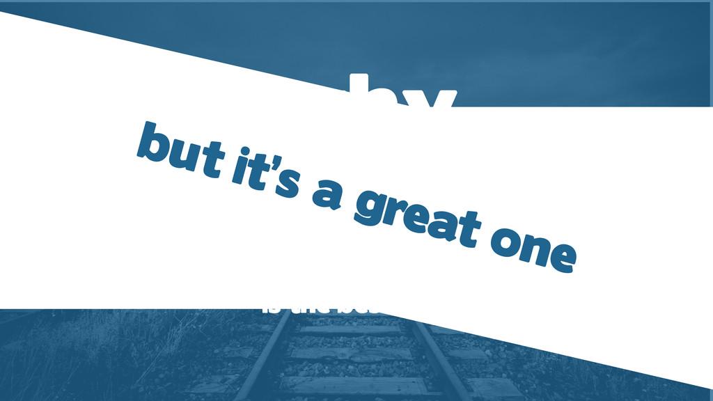 why Rails is the best tool it's not but it's a ...