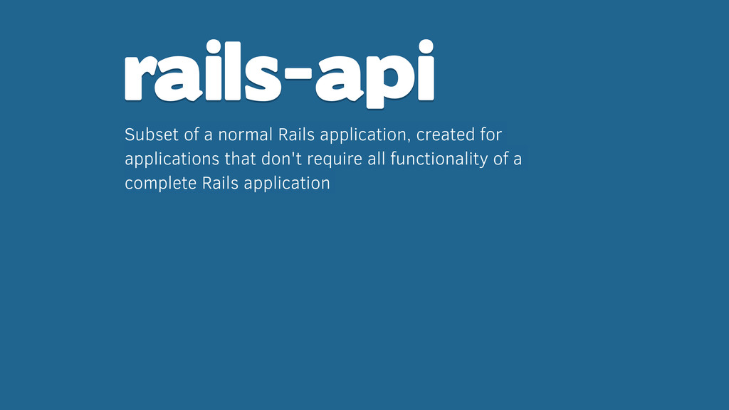 rails-api Subset of a normal Rails application,...