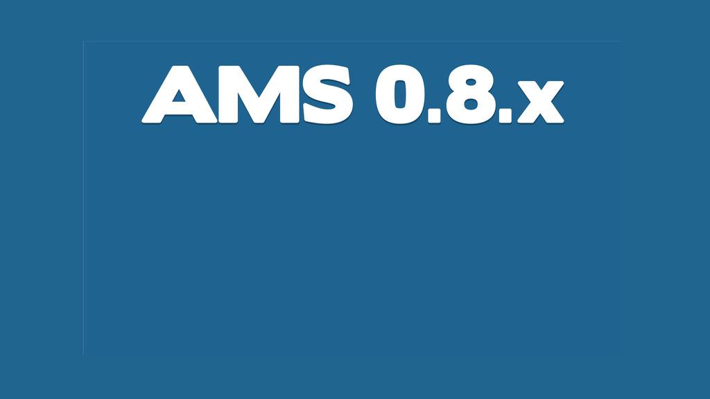 AMS 0.8.x