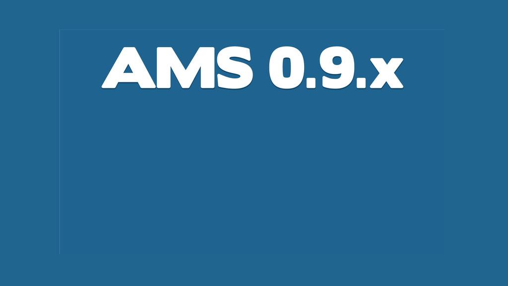 AMS 0.9.x