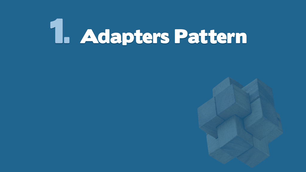 1. Adapters Pattern