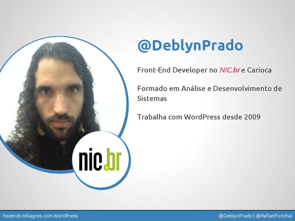 Fazendo Milagres com WordPress @DeblynPrado | @...