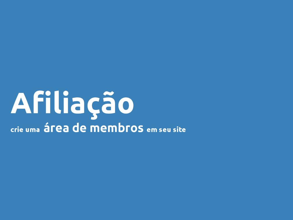Afiliação crie uma área de membros em seu site