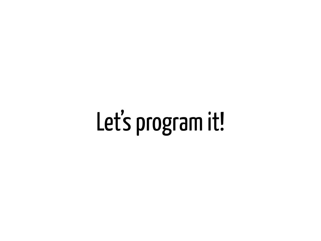 Let's program it!