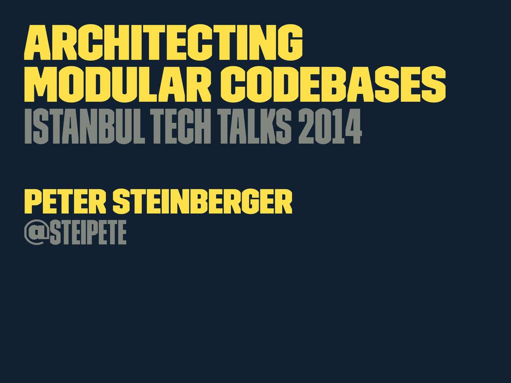 Architecting Modular Codebases Istanbul Tech Ta...