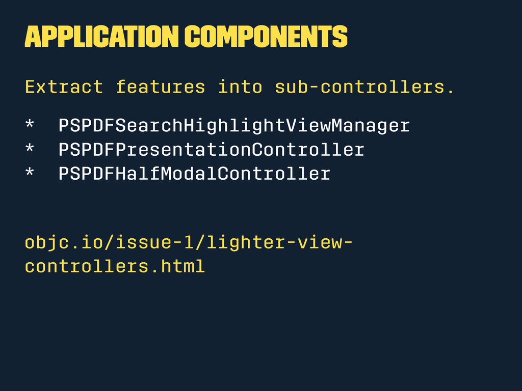 Application Components Extract features into su...