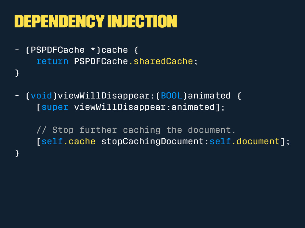 Dependency Injection - (PSPDFCache *)cache { re...