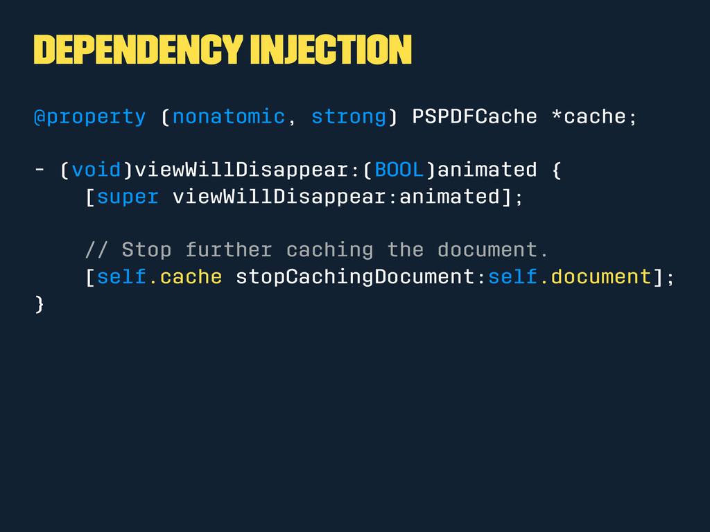 Dependency Injection @property (nonatomic, stro...