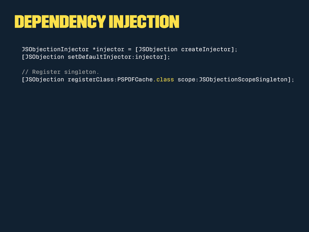Dependency Injection JSObjectionInjector *injec...