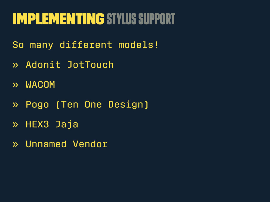 Implementing Stylus Support So many different m...
