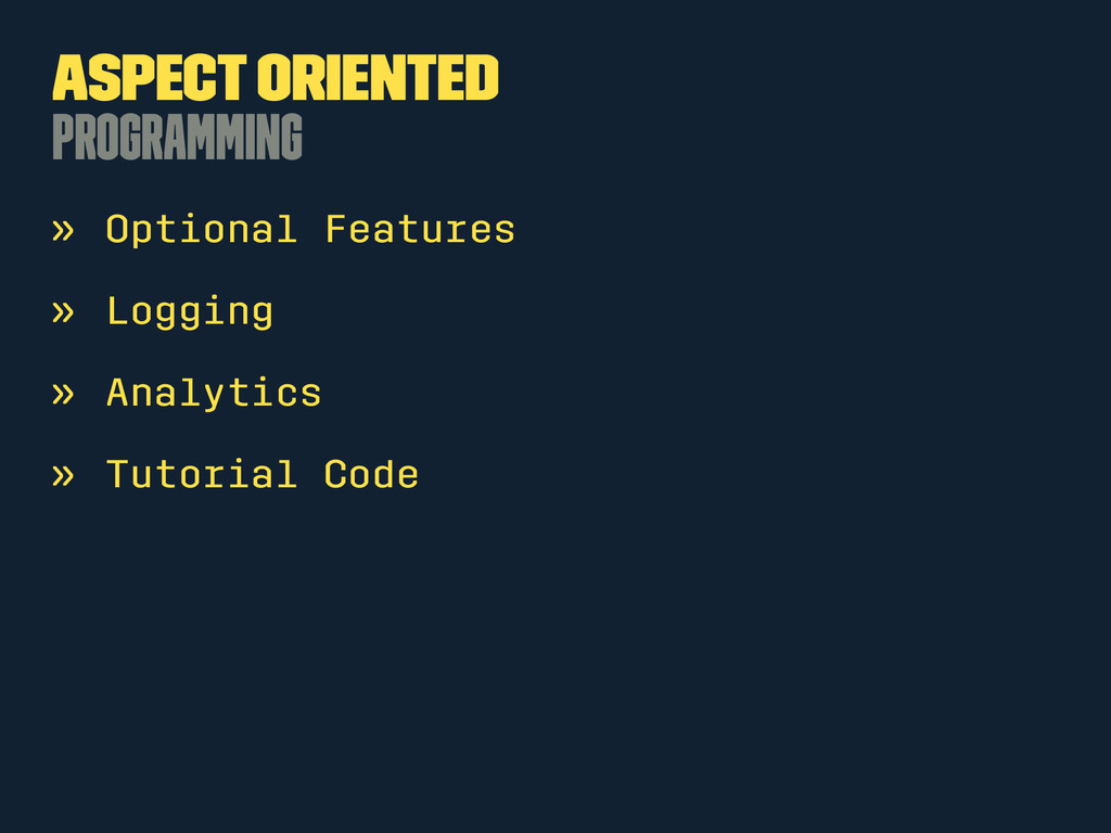 Aspect Oriented Programming » Optional Features...