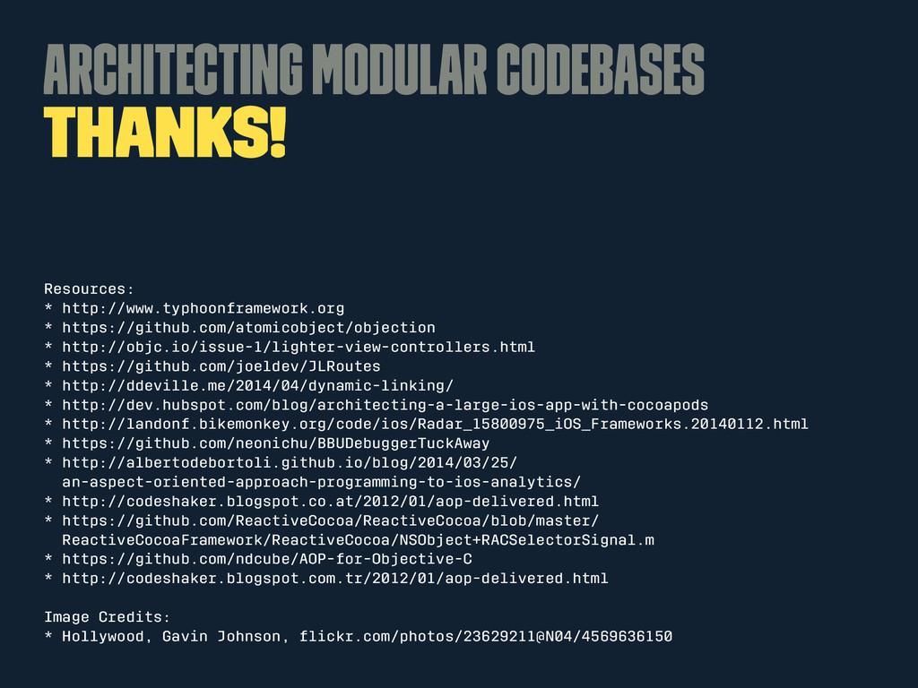 Architecting Modular Codebases Thanks! Resource...
