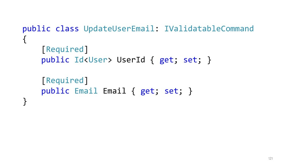 121 public class UpdateUserEmail: IValidatableC...