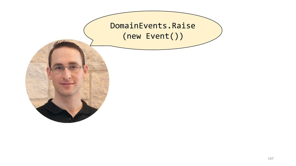 147 DomainEvents.Raise (new Event())