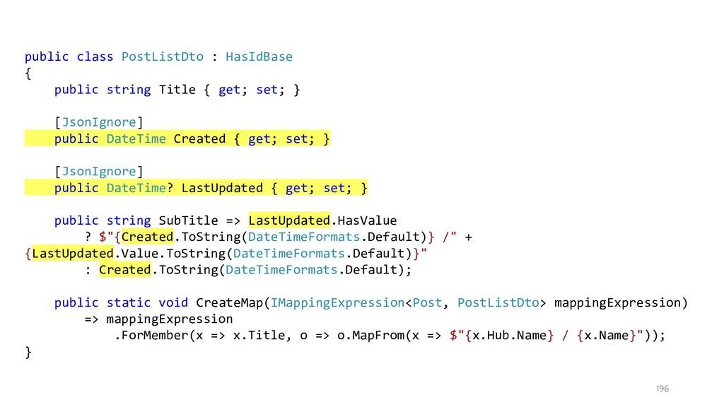 196 public class PostListDto : HasIdBase { publ...