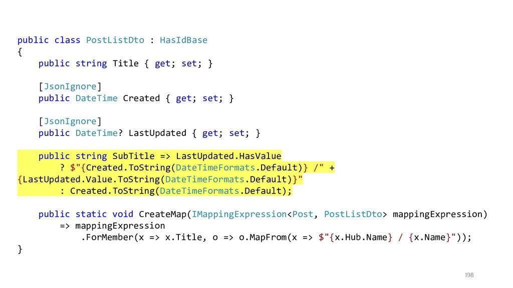 198 public class PostListDto : HasIdBase { publ...