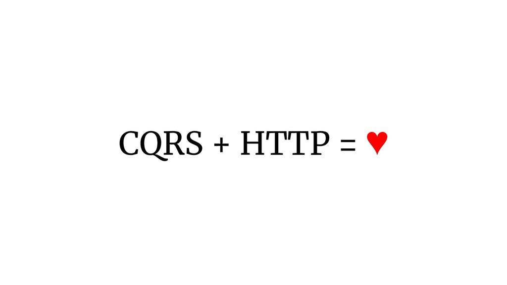 CQRS + HTTP = ♥