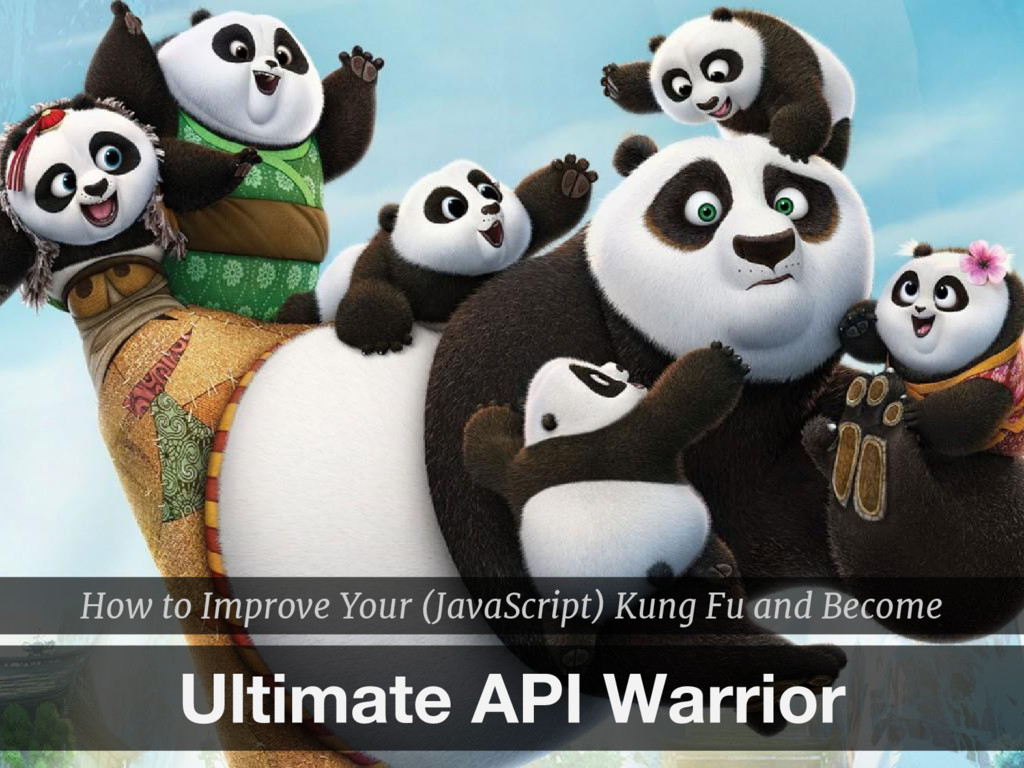 How to Improve Your (JavaScript) Kung Fu and Be...