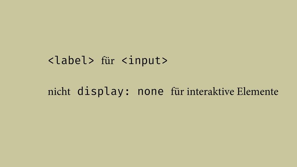 <label> für <input> nicht display: none für int...