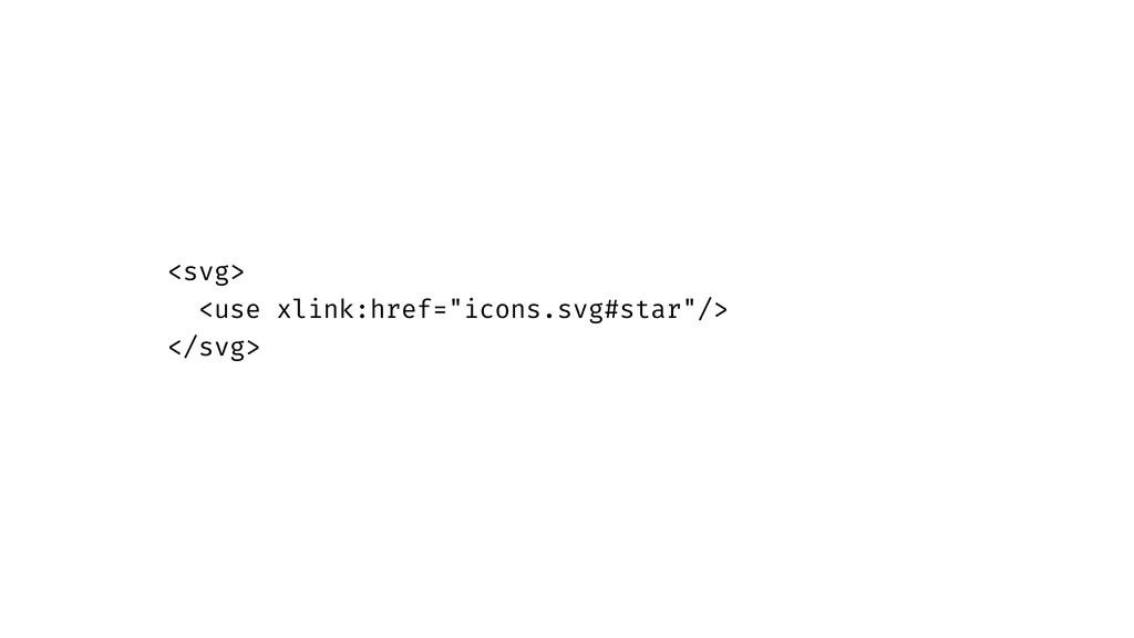 "<svg> <use xlink:href=""icons.svg#star""/> </svg>"