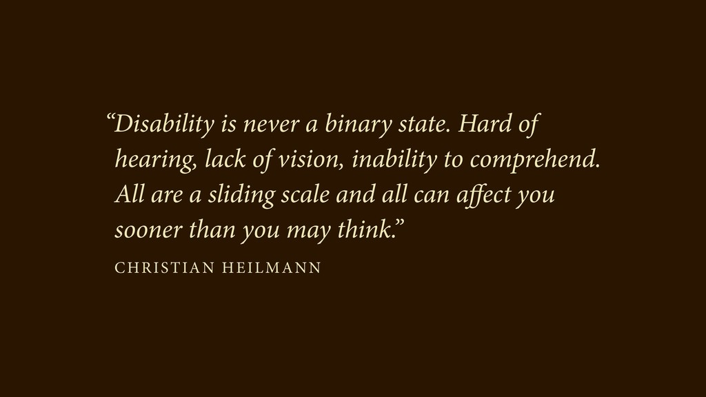 """Disability is never a binary state. Hard of he..."