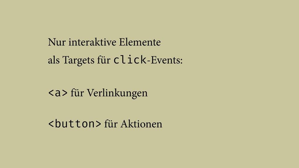 Nur interaktive Elemente  als Targets für clic...