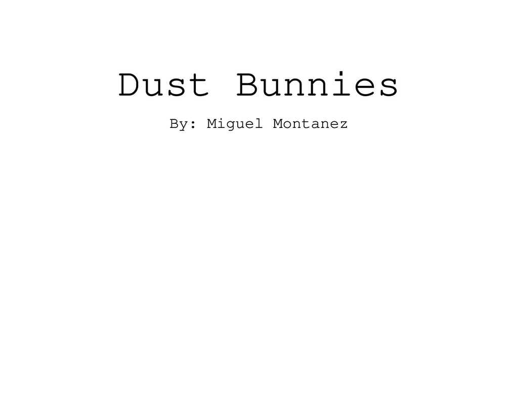 Dust Bunnies By: Miguel Montanez
